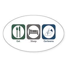 Eat Sleep Cartoons Oval Decal