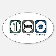 Eat Sleep Carpentry Oval Decal