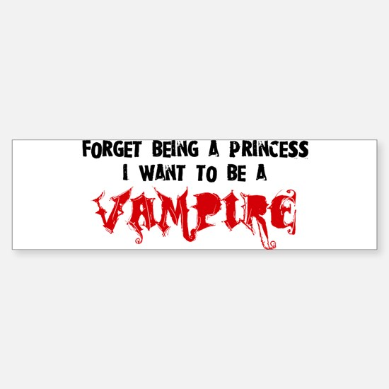 I Want to be a Vampire Bumper Bumper Bumper Sticker