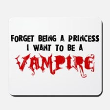 I Want to be a Vampire Mousepad