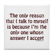 Talk To Myself Tile Coaster