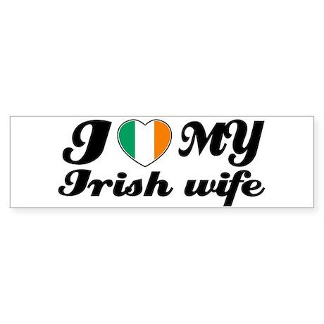 I love my irish Wife Bumper Sticker