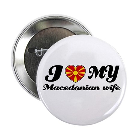 "I love my Macedonian Wife 2.25"" Button"