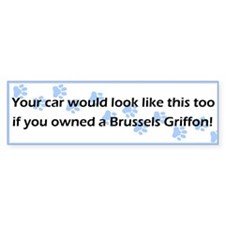 Your Car Brussels Griffon Bumper Bumper Sticker