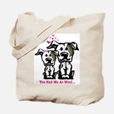 You Had Me at Woof Pit Bull Tote Bag