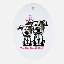 You Had Me at Woof Pit Bull Oval Ornament