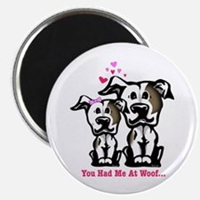 You Had Me at Woof Pit Bull Magnet