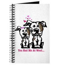 You Had Me at Woof Pit Bull Journal