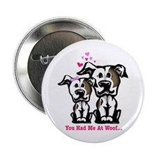 """You Had Me at Woof Pit Bull 2.25"""" Button"""