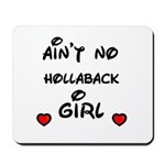 AINT NO HOLLABACK GIRL WITH HEART Mousepad