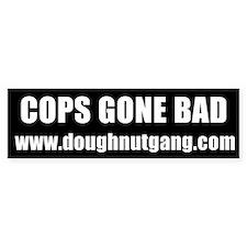 Cops Gone Bad Bumper Car Sticker
