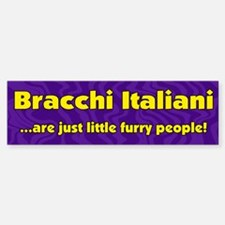 Furry People Bracco Italiano Bumper Bumper Bumper Sticker