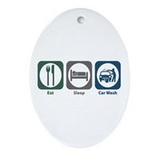 Eat Sleep Car Wash Oval Ornament