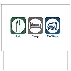 Eat Sleep Car Wash Yard Sign