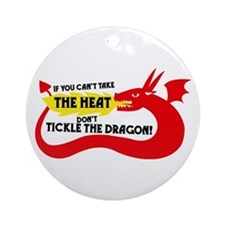Don't Tickle the Dragon Ornament (Round)