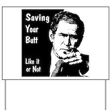 Saving your Butt Yard Sign