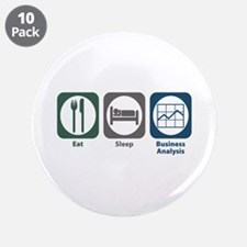 "Eat Sleep Business Analysis 3.5"" Button (10 p"