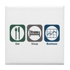 Eat Sleep Business Tile Coaster
