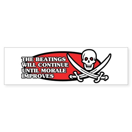 Beatings will Continue Bumper Sticker