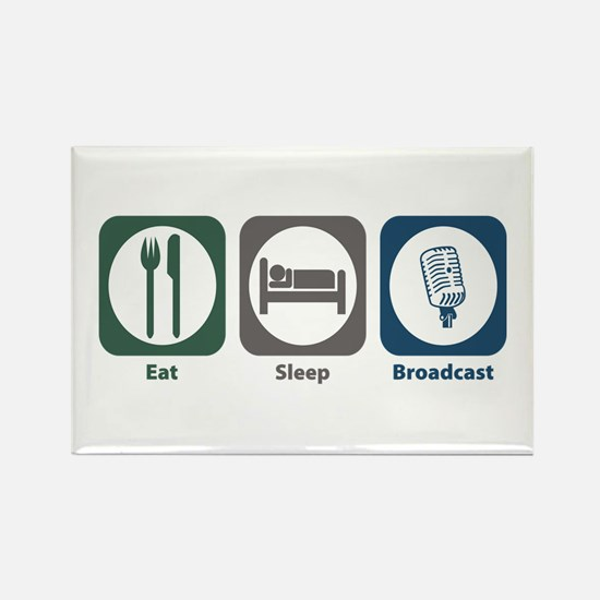 Eat Sleep Broadcast Rectangle Magnet