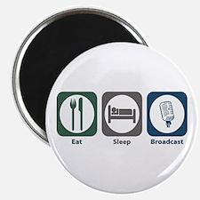 Eat Sleep Broadcast Magnet
