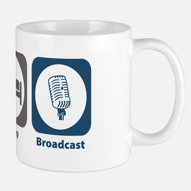 Eat Sleep Broadcast Mug