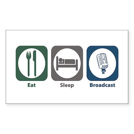 Eat Sleep Broadcast Rectangle Sticker