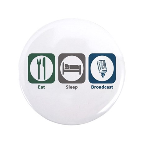 """Eat Sleep Broadcast 3.5"""" Button (100 pack)"""