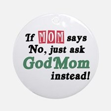 Just Ask GodMom! Ornament (Round)