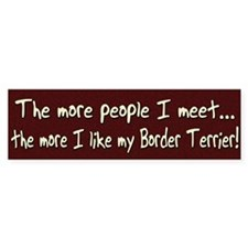 The More People Border Terrier Bumper Bumper Sticker