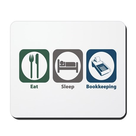 Eat Sleep Bookkeeping Mousepad