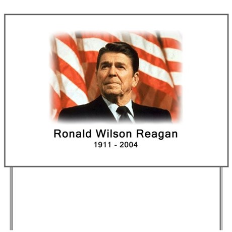 Ronald Reagan Rememberance Yard Sign