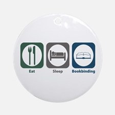 Eat Sleep Bookbinding Ornament (Round)