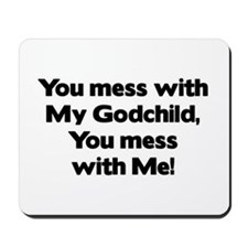Don't Mess with My Godchild! Mousepad