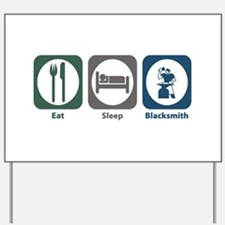 Eat Sleep Blacksmith Yard Sign