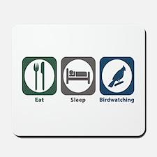 Eat Sleep Birdwatching Mousepad