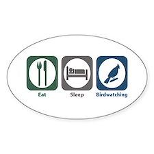 Eat Sleep Birdwatching Oval Decal