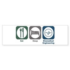 Eat Sleep Biomedical Engineering Bumper Bumper Sticker