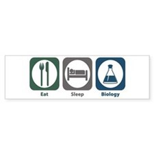 Eat Sleep Biology Bumper Bumper Sticker