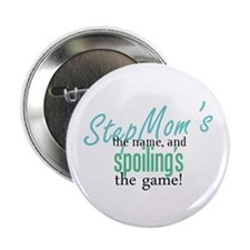 """StepMom's the Name! 2.25"""" Button"""