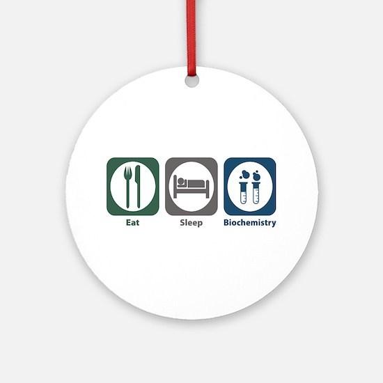Eat Sleep Biochemistry Ornament (Round)