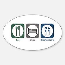 Eat Sleep Biochemistry Oval Decal