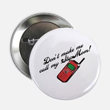 "Don't Make Me Call StepMom! 2.25"" Button"