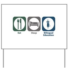 Eat Sleep Bilingual Education Yard Sign