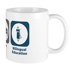 Eat Sleep Bilingual Education Mug