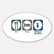 Eat Sleep Bilingual Education Oval Decal