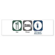 Eat Sleep Bilingual Education Bumper Bumper Sticker