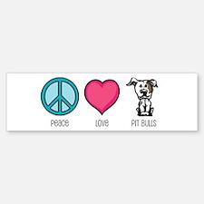 Peace Love & Pit Bulls Bumper Bumper Bumper Sticker