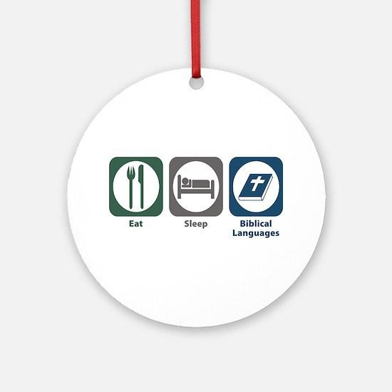 Eat Sleep Biblical Languages Ornament (Round)