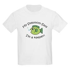 My StepMom Says I'm a Keeper! T-Shirt